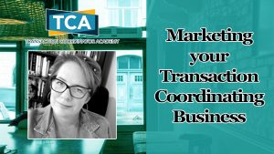 Marketing your Transaction Coordinating Business